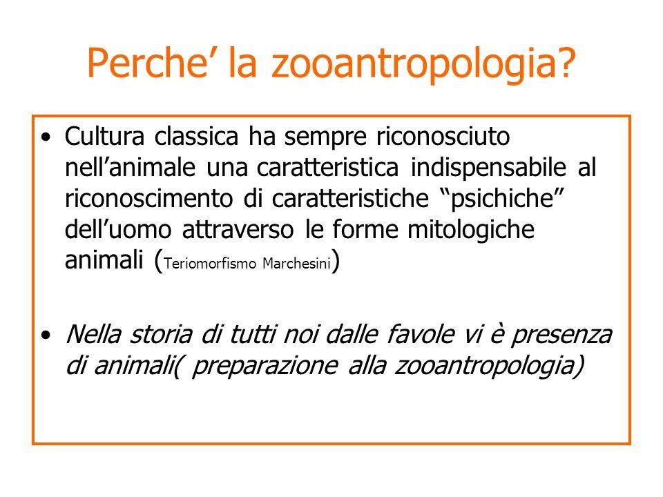 Perche' la zooantropologia.