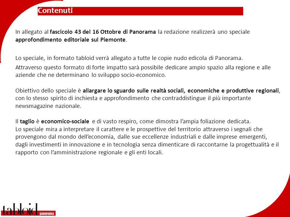 Contenuti In allegato al fascicolo 43 del 16 Ottobre di Panorama la redazione realizzerà uno speciale approfondimento editoriale sul Piemonte. Lo spec