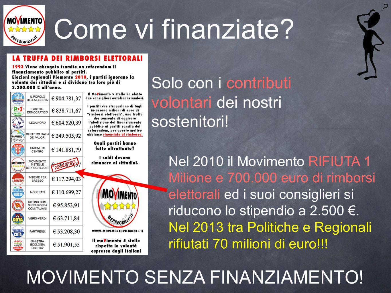 Come vi finanziate? Nel 2010 il Movimento RIFIUTA 1 Milione e 700.000 euro di rimborsi elettorali ed i suoi consiglieri si riducono lo stipendio a 2.5