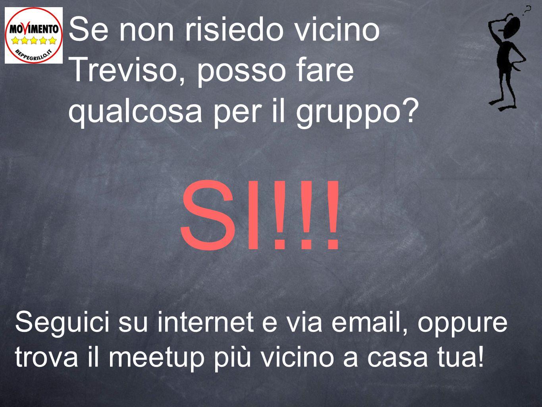 Se non risiedo vicino Treviso, posso fare qualcosa per il gruppo? Seguici su internet e via email, oppure trova il meetup più vicino a casa tua! SI!!!
