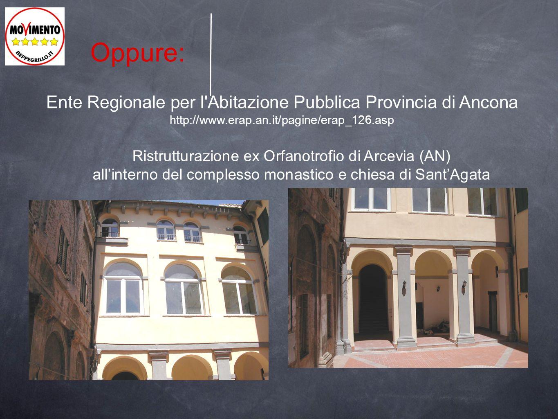 Ente Regionale per l'Abitazione Pubblica Provincia di Ancona http://www.erap.an.it/pagine/erap_126.asp Ristrutturazione ex Orfanotrofio di Arcevia (AN