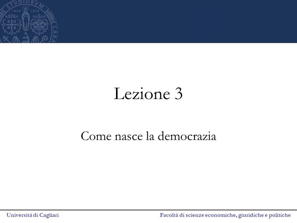 Università di Cagliari Facoltà di scienze economiche, giuridiche e politiche Instaurazione e diffusione della democrazia Tre differenti processi di democratizzazione : 1.Prima instaurazione.