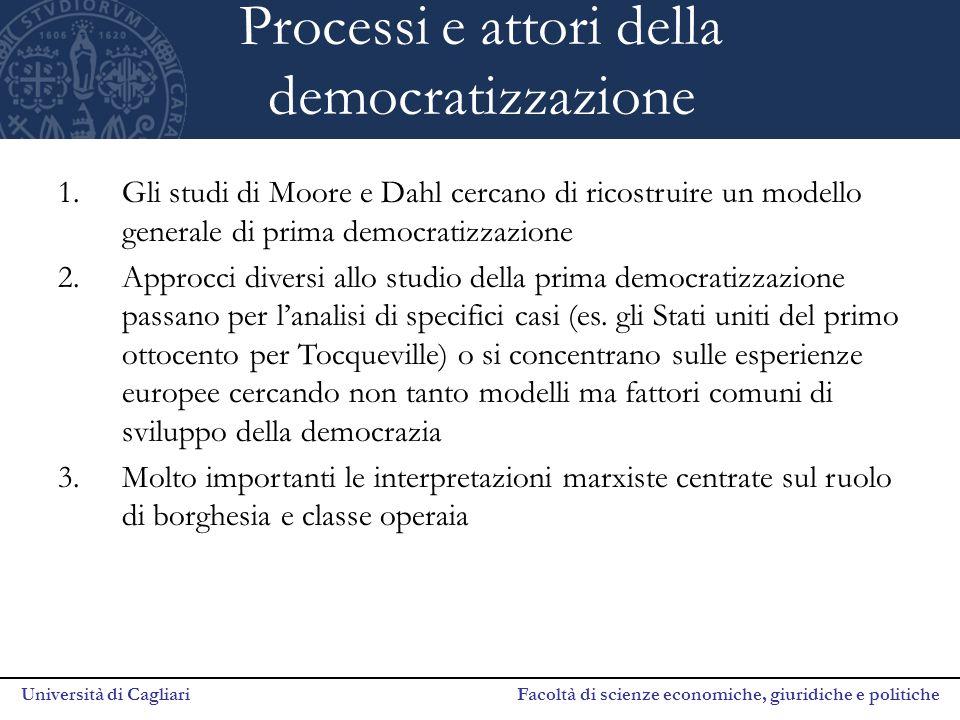 Università di Cagliari Facoltà di scienze economiche, giuridiche e politiche Processi e attori della democratizzazione 1.Gli studi di Moore e Dahl cer
