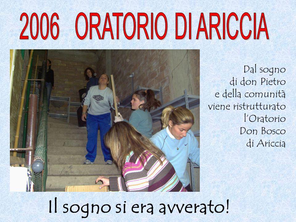 Dal sogno di don Pietro e della comunità viene ristrutturato l'Oratorio Don Bosco di Ariccia Il sogno si era avverato!