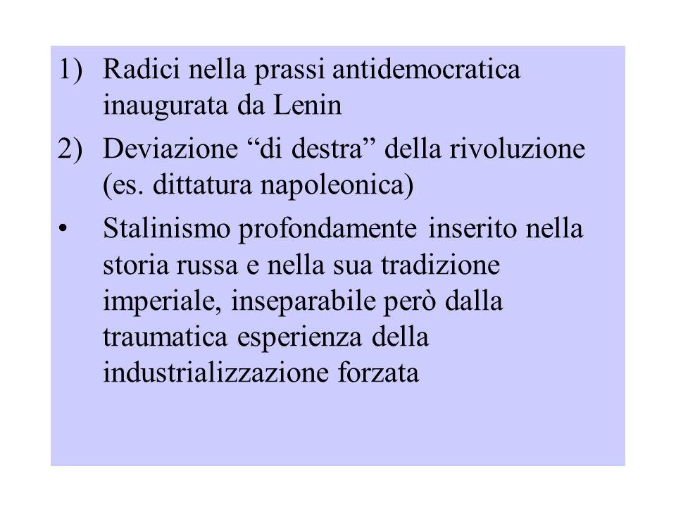 """1)Radici nella prassi antidemocratica inaugurata da Lenin 2)Deviazione """"di destra"""" della rivoluzione (es. dittatura napoleonica) Stalinismo profondame"""