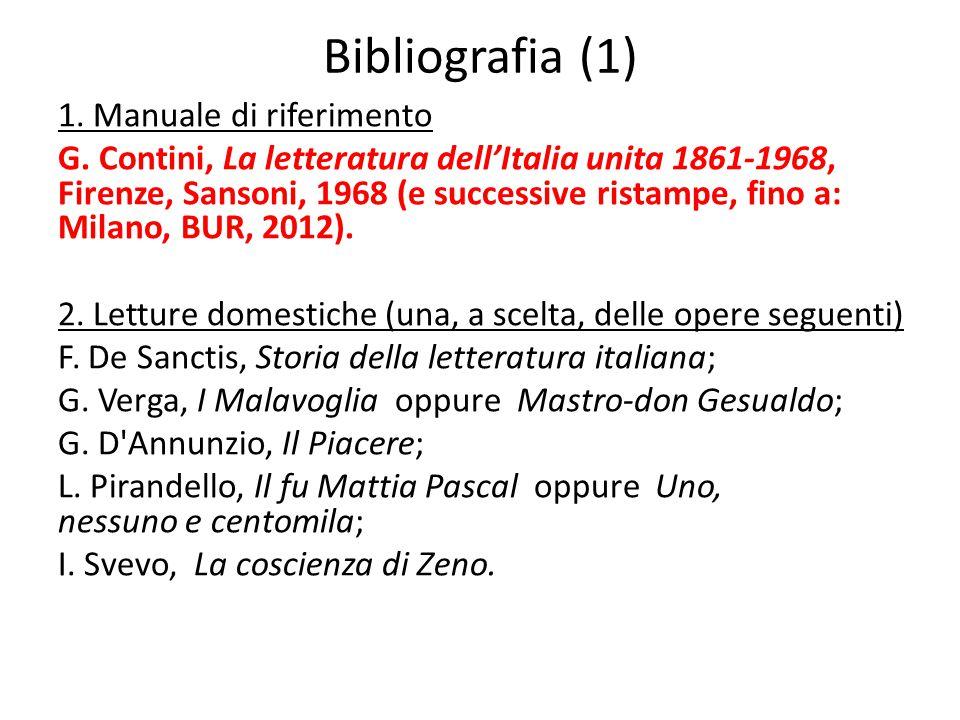 Bibliografia (1) 1. Manuale di riferimento G. Contini, La letteratura dell'Italia unita 1861-1968, Firenze, Sansoni, 1968 (e successive ristampe, fino