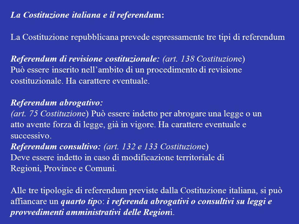 La Costituzione italiana e il referendum: La Costituzione repubblicana prevede espressamente tre tipi di referendum Referendum di revisione costituzio