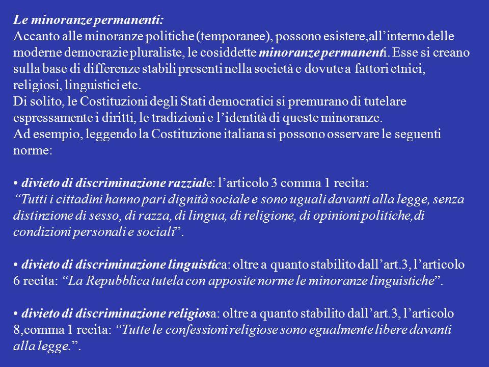 Le minoranze permanenti: Accanto alle minoranze politiche (temporanee), possono esistere,all'interno delle moderne democrazie pluraliste, le cosiddett