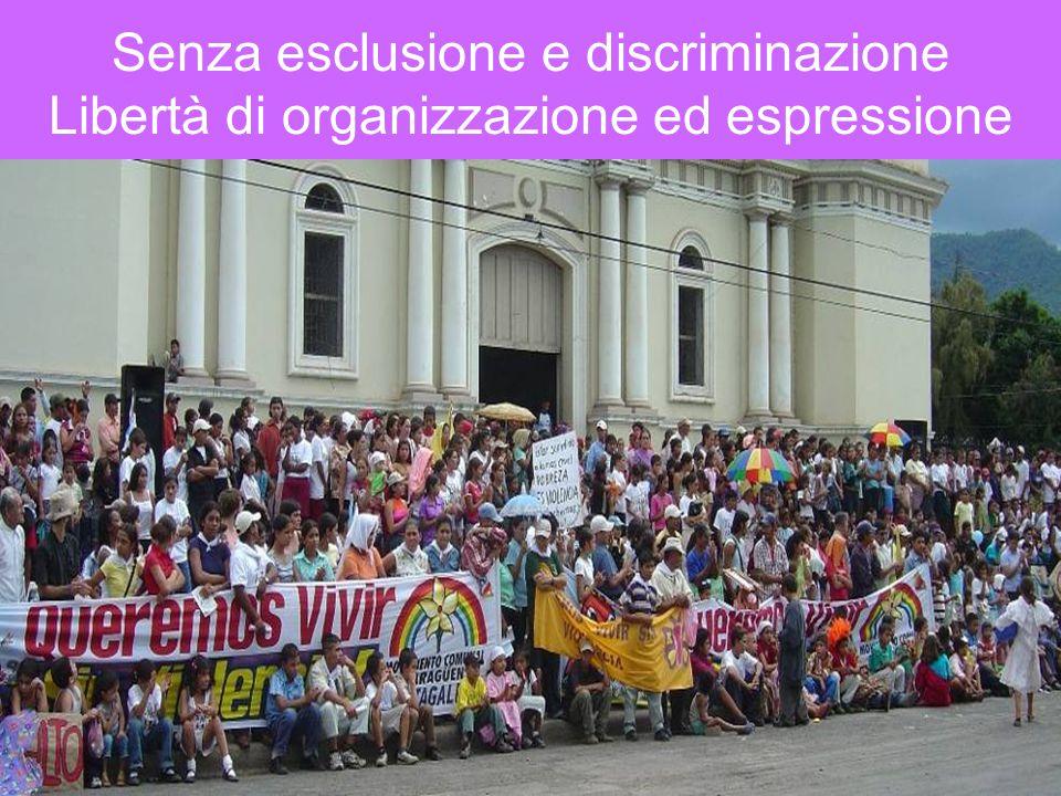 Senza esclusione e discriminazione Libertà di organizzazione ed espressione