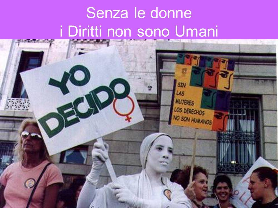 Senza le donne i Diritti non sono Umani