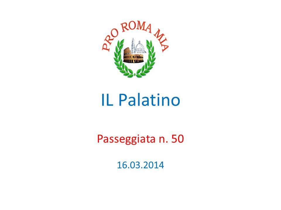IL Palatino Passeggiata n. 50 16.03.2014