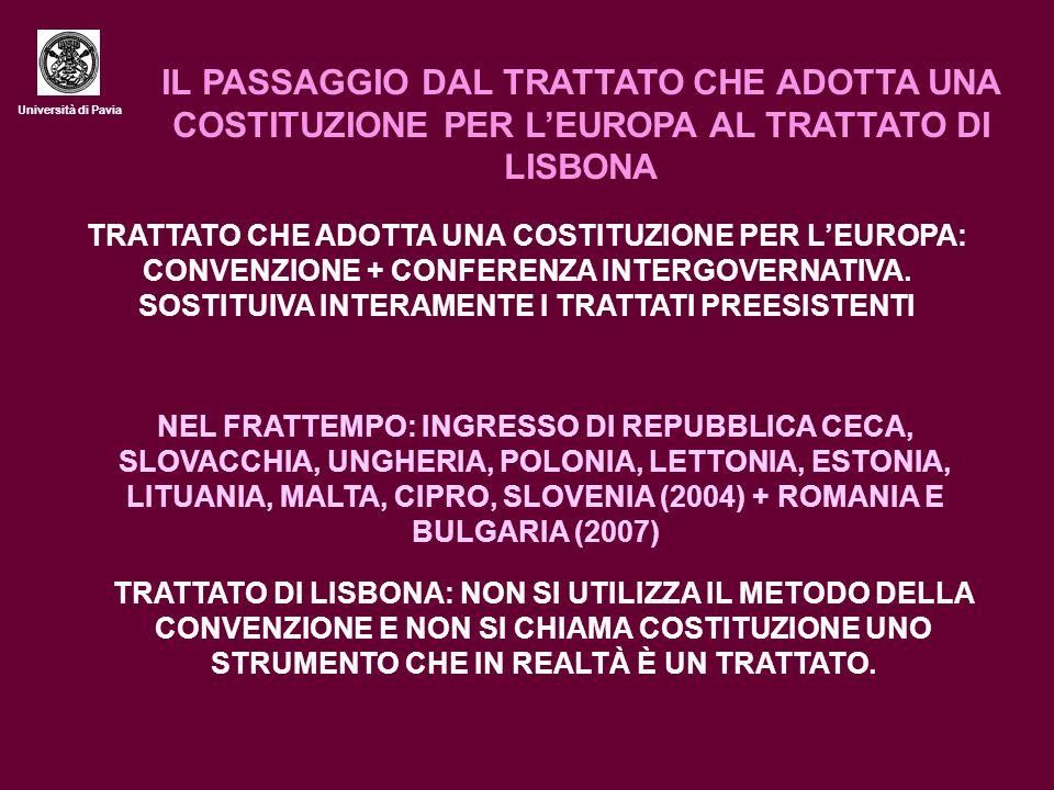 Università di Pavia IL PASSAGGIO DAL TRATTATO CHE ADOTTA UNA COSTITUZIONE PER L'EUROPA AL TRATTATO DI LISBONA TRATTATO CHE ADOTTA UNA COSTITUZIONE PER