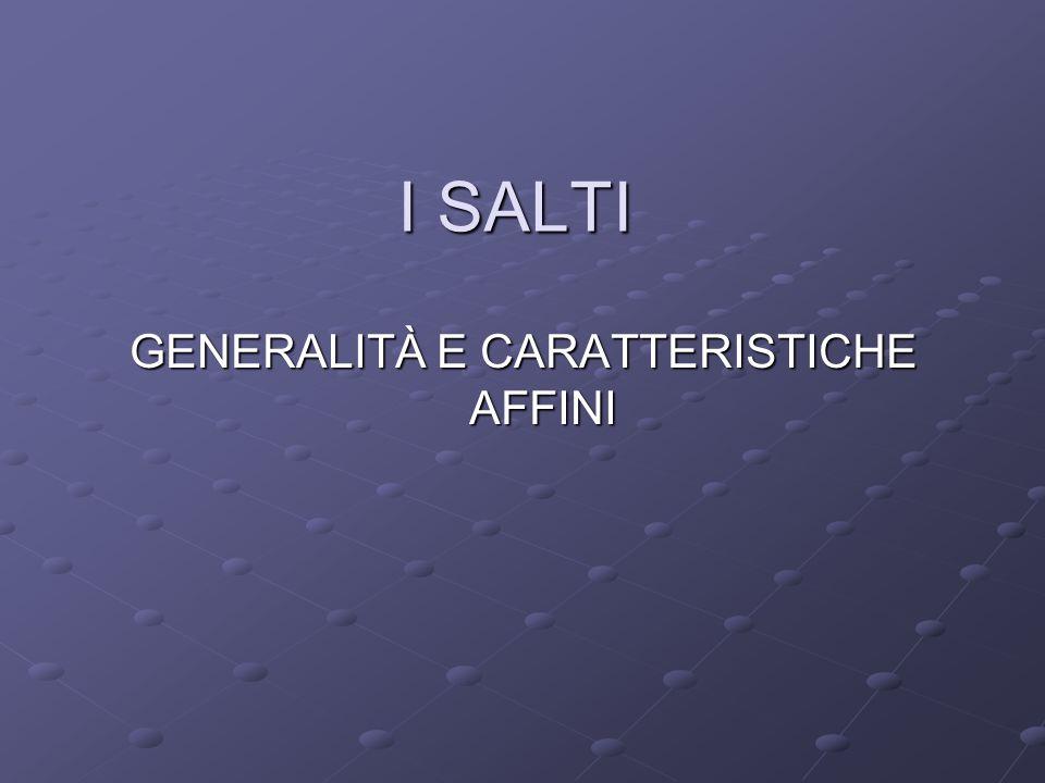 I SALTI GENERALITÀ E CARATTERISTICHE AFFINI