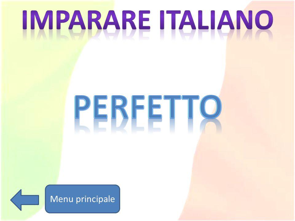Menu principale 1.- Io ________________ in Italia il mese scorso Ero Eravamo 2.- Loro __________________ tre passi. Facevi Facevano 3.- La partita ___