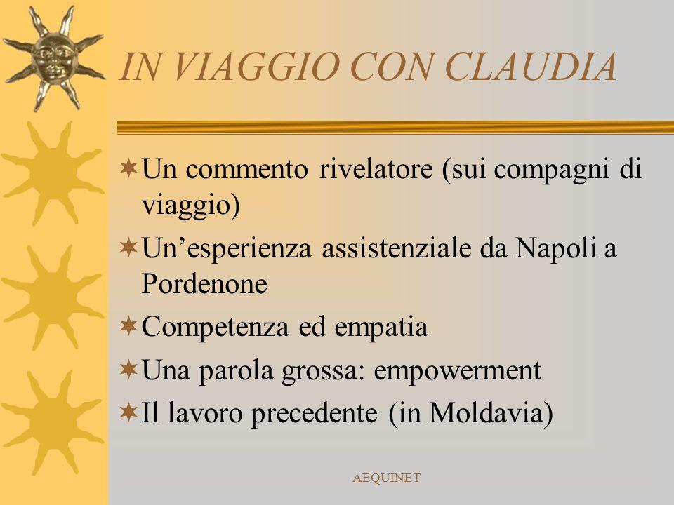 AEQUINET IN VIAGGIO CON CLAUDIA  Un commento rivelatore (sui compagni di viaggio)  Un'esperienza assistenziale da Napoli a Pordenone  Competenza ed