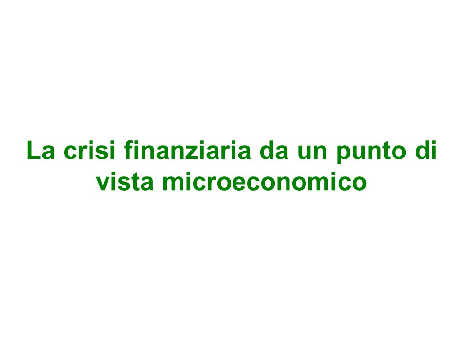 La crisi finanziaria da un punto di vista microeconomico