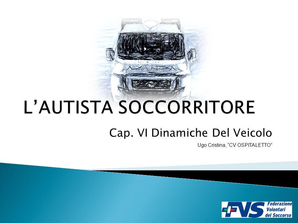 """Cap. VI Dinamiche Del Veicolo Ugo Cristina, """"CV OSPITALETTO"""""""