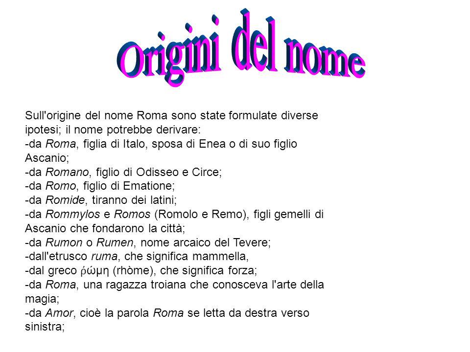 La leggenda narra che fu fondata da Romolo e Remo, discendenti di Enea, guerriero troiano.