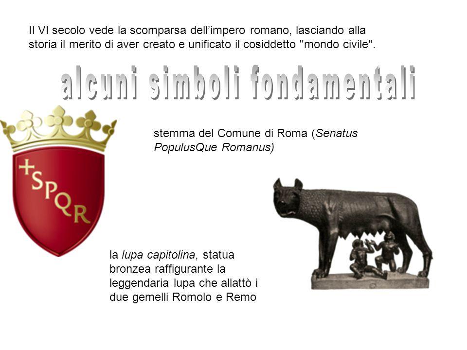 Il VI secolo vede la scomparsa dell'impero romano, lasciando alla storia il merito di aver creato e unificato il cosiddetto mondo civile .