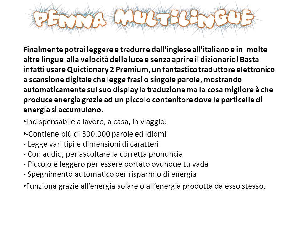 Finalmente potrai leggere e tradurre dall inglese all italiano e in molte altre lingue alla velocità della luce e senza aprire il dizionario.