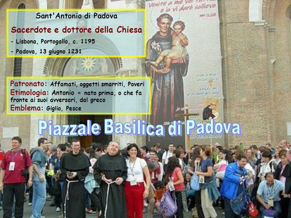 . Buona Giornata Cliccare una volta per avanzare o attendere automatico Sant'Antonio di Padova 13 Giugno Uno dei pochi santi famosi e amati in tutto i