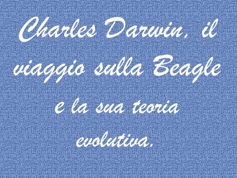 Charles Darwin, il viaggio sulla Beagle e la sua teoria evolutiva.
