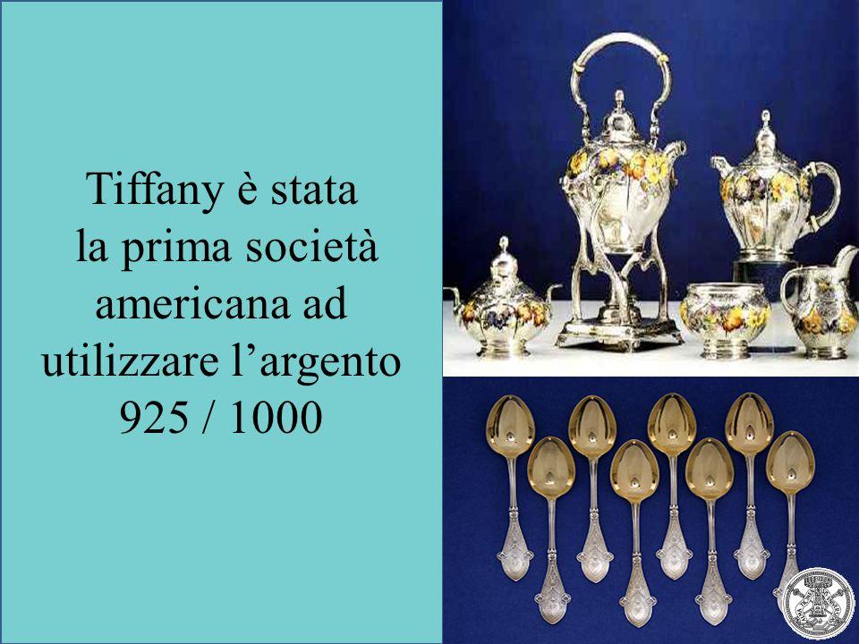 Tiffany è stata la prima società americana ad utilizzare l'argento 925 / 1000