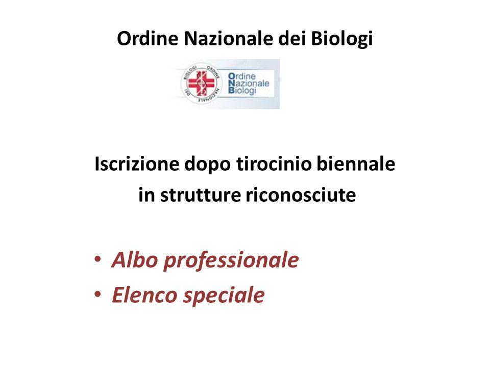 Ordine Nazionale dei Biologi Iscrizione dopo tirocinio biennale in strutture riconosciute Albo professionale Elenco speciale