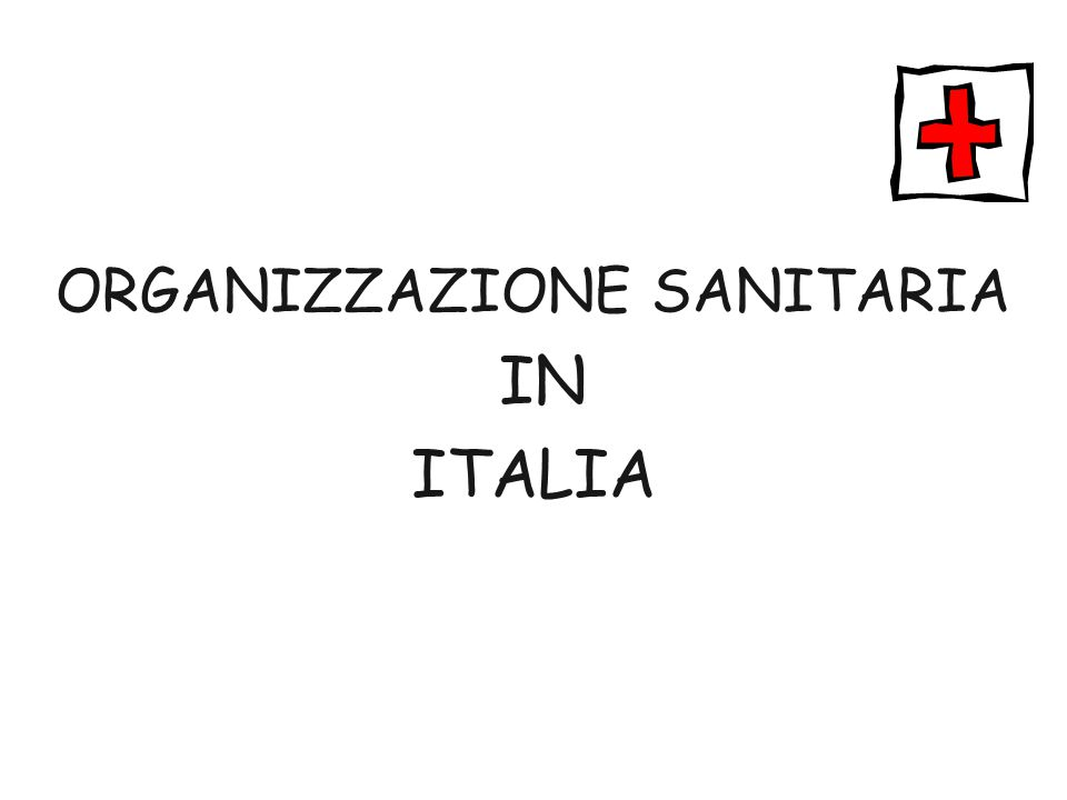 ORGANIZZAZIONE SANITARIA IN ITALIA