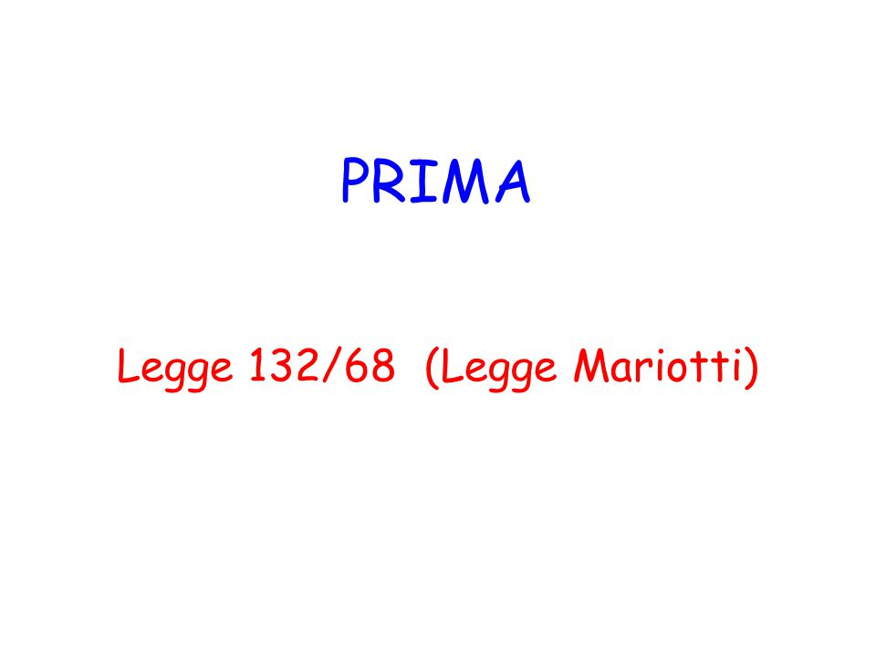 PRIMA Legge 132/68 (Legge Mariotti)