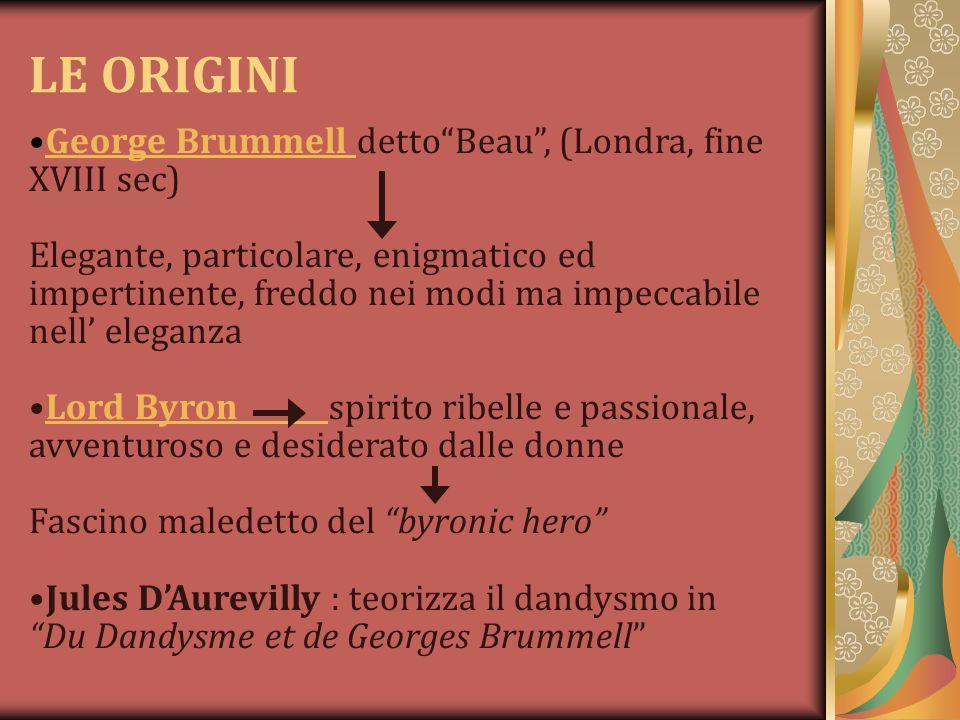"""LE ORIGINI George Brummell detto""""Beau"""", (Londra, fine XVIII sec)George Brummell Elegante, particolare, enigmatico ed impertinente, freddo nei modi ma"""
