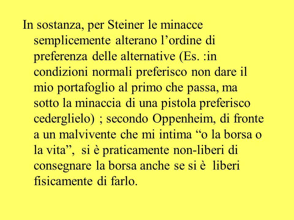 In sostanza, per Steiner le minacce semplicemente alterano l'ordine di preferenza delle alternative (Es.
