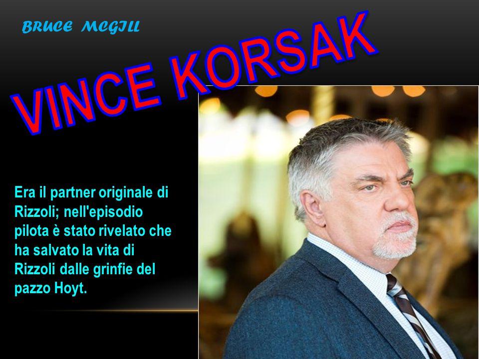 Era il partner originale di Rizzoli; nell'episodio pilota è stato rivelato che ha salvato la vita di Rizzoli dalle grinfie del pazzo Hoyt. BRUCE MCGIL