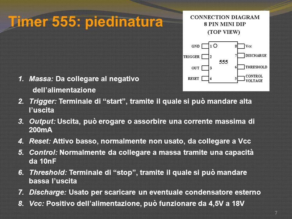 """Timer 555: piedinatura 7 1.Massa: Da collegare al negativo dell'alimentazione 2.Trigger: Terminale di """"start"""", tramite il quale si può mandare alta l'"""