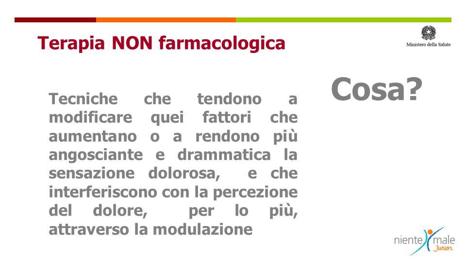  TNF parte integrante del programma antalgico Esistono TNF adeguate ad ogni età Importante è l'approccio individualizzato Essenziale è l'alleanza terapeutica con i genitori Terapia NON farmacologica MEMENTO