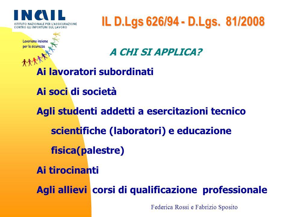 9/18 IL D.Lgs 626/94 - D.Lgs. 81/2008 Rappresentante dei lavoratori per la sicurezza LAVORATORI Responsabile del servizio di prevenzione e protezione