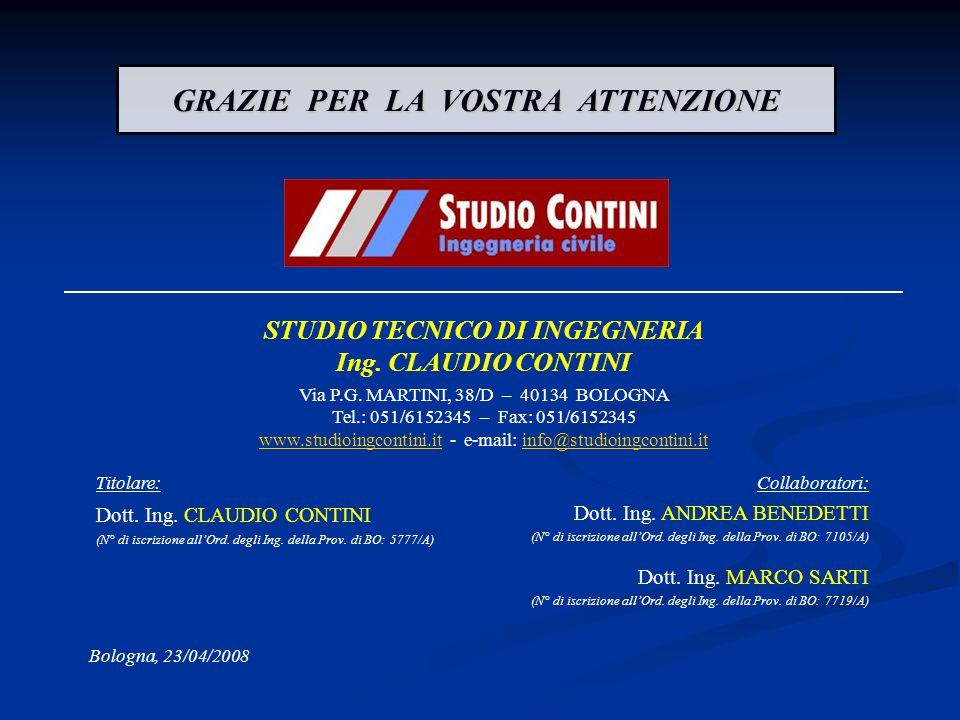 STUDIO TECNICO DI INGEGNERIA Ing. CLAUDIO CONTINI Via P.G. MARTINI, 38/D – 40134 BOLOGNA Tel.: 051/6152345 – Fax: 051/6152345 www.studioingcontini.it