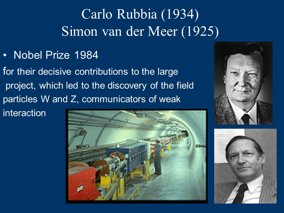 Nobel Prize 1979 for their contributions to the theory of the unified weak and electromagnetic interaction between elementary particles, including, the prediction of the weak neutral current Sheldon Lee Glashow (1932) Abdus Salam (1926 – 1996) Steven Weinberg (1933)