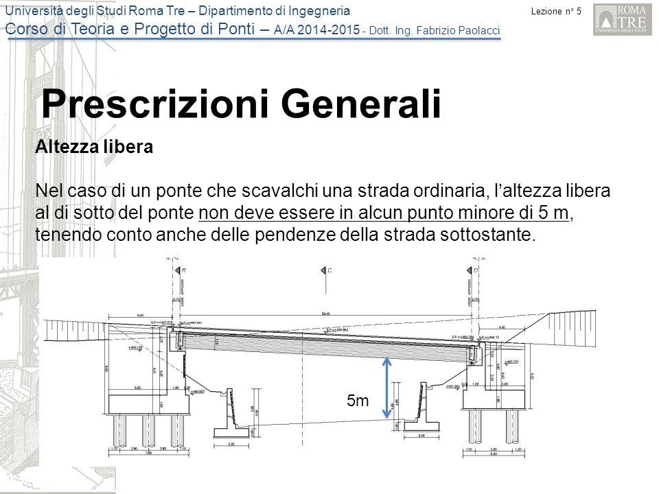 Lezione n° 5 Università degli Studi Roma Tre – Dipartimento di Ingegneria Corso di Teoria e Progetto di Ponti – A/A 2014-2015 - Dott.