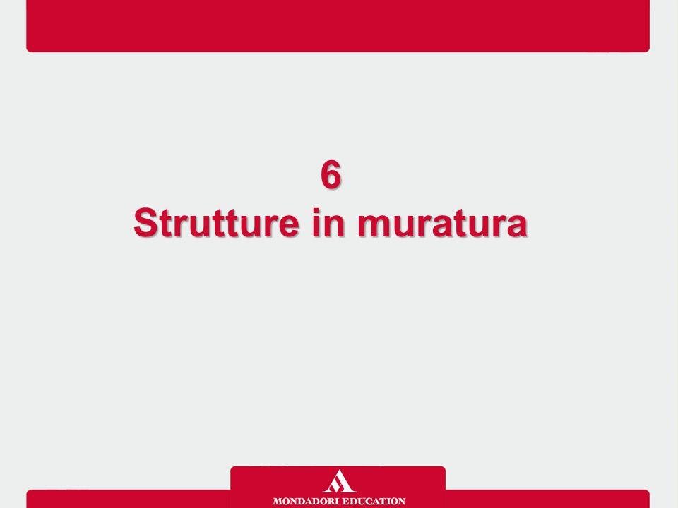 6 Strutture in muratura 6 Strutture in muratura