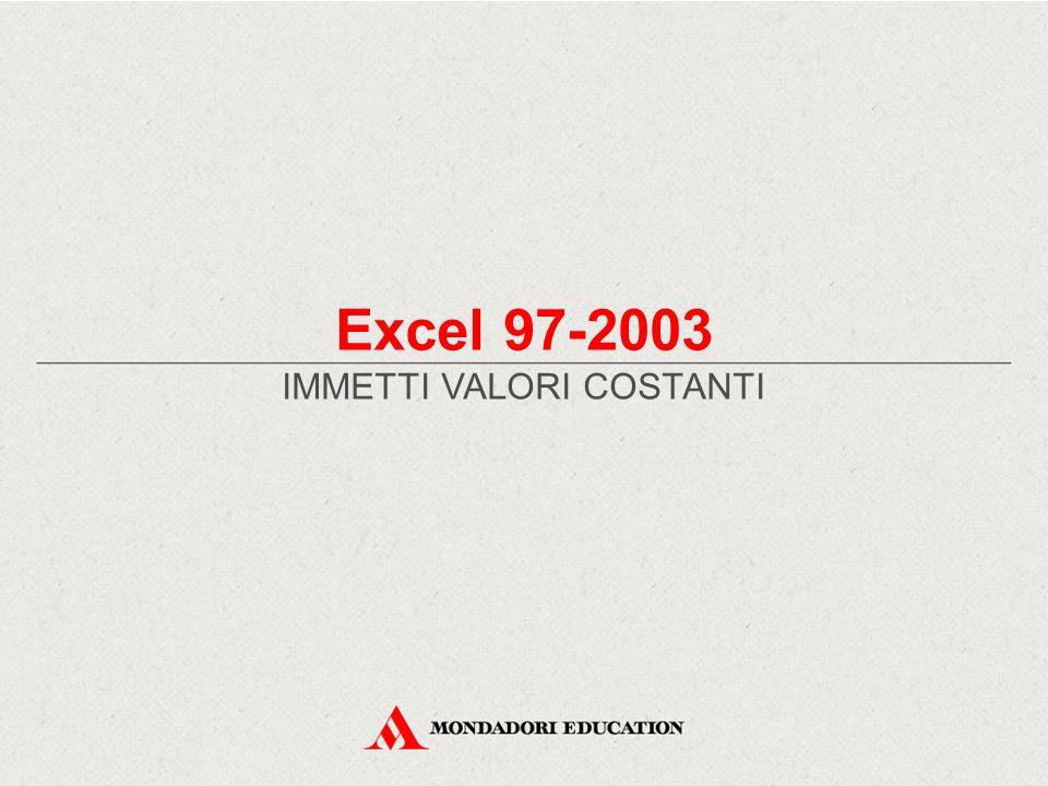 Excel 97-2003 IMMETTI VALORI COSTANTI