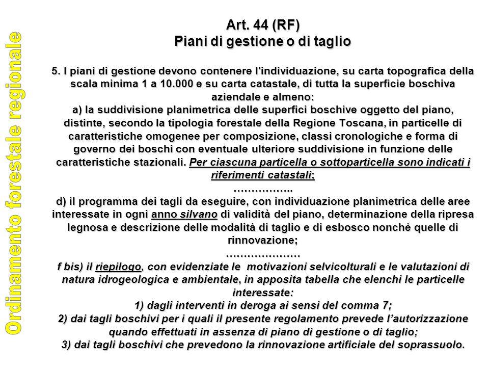 Art. 44 (RF) Piani di gestione o di taglio 5.