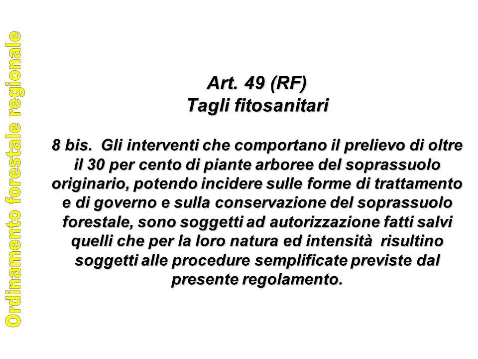 Art. 49 (RF) Tagli fitosanitari 8 bis.