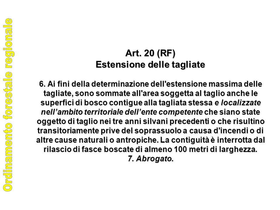 Art. 20 (RF) Estensione delle tagliate 6.