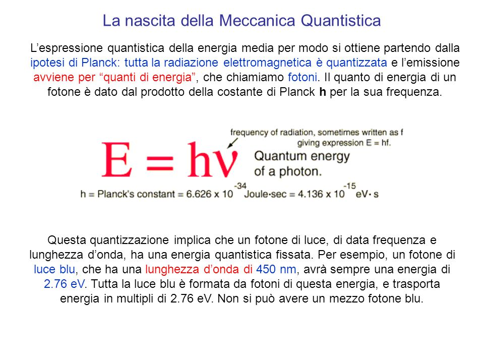 L'espressione quantistica della energia media per modo si ottiene partendo dalla ipotesi di Planck: tutta la radiazione elettromagnetica è quantizzata