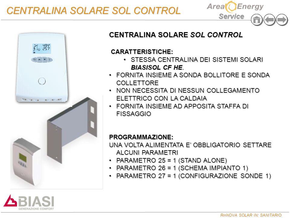 RinNOVA SOLAR IN: SANITARIO Service CENTRALINA SOLARE SOL CONTROL CARATTERISTICHE: CARATTERISTICHE: STESSA CENTRALINA DEI SISTEMI SOLARI BIASISOL CF H
