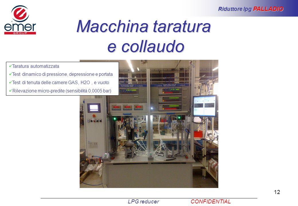 12 Macchina taratura e collaudo LPG reducer CONFIDENTIAL Riduttore lpg PALLADIO Taratura automatizzata Test dinamico di pressione, depressione e porta