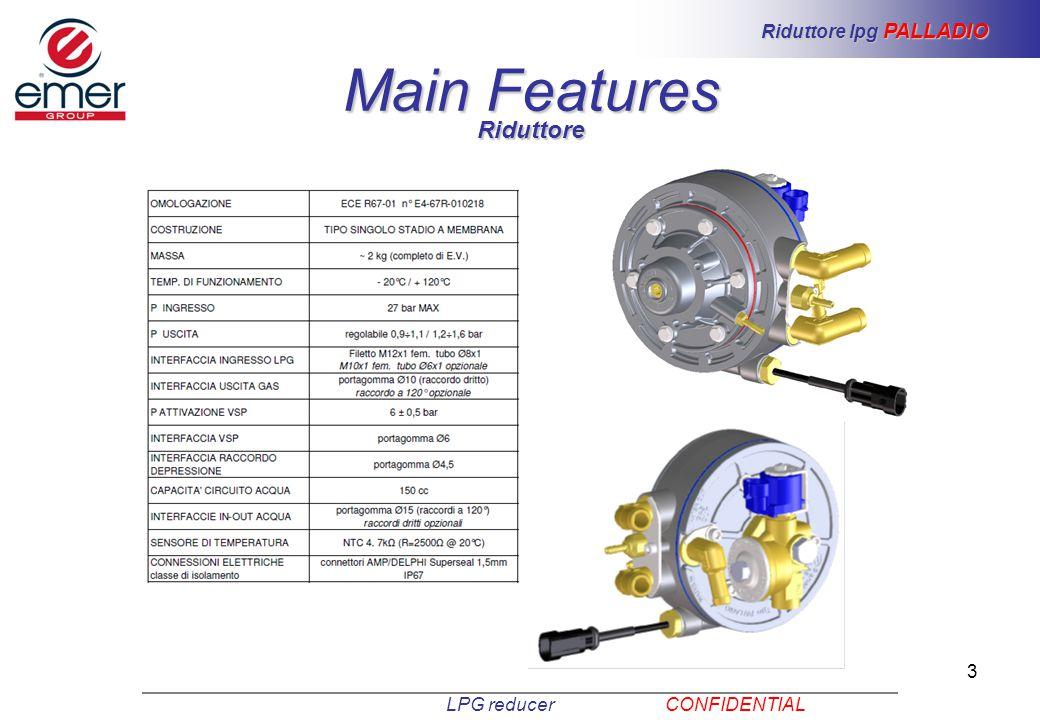 3 Main Features LPG reducer CONFIDENTIAL Riduttore lpg PALLADIO Riduttore