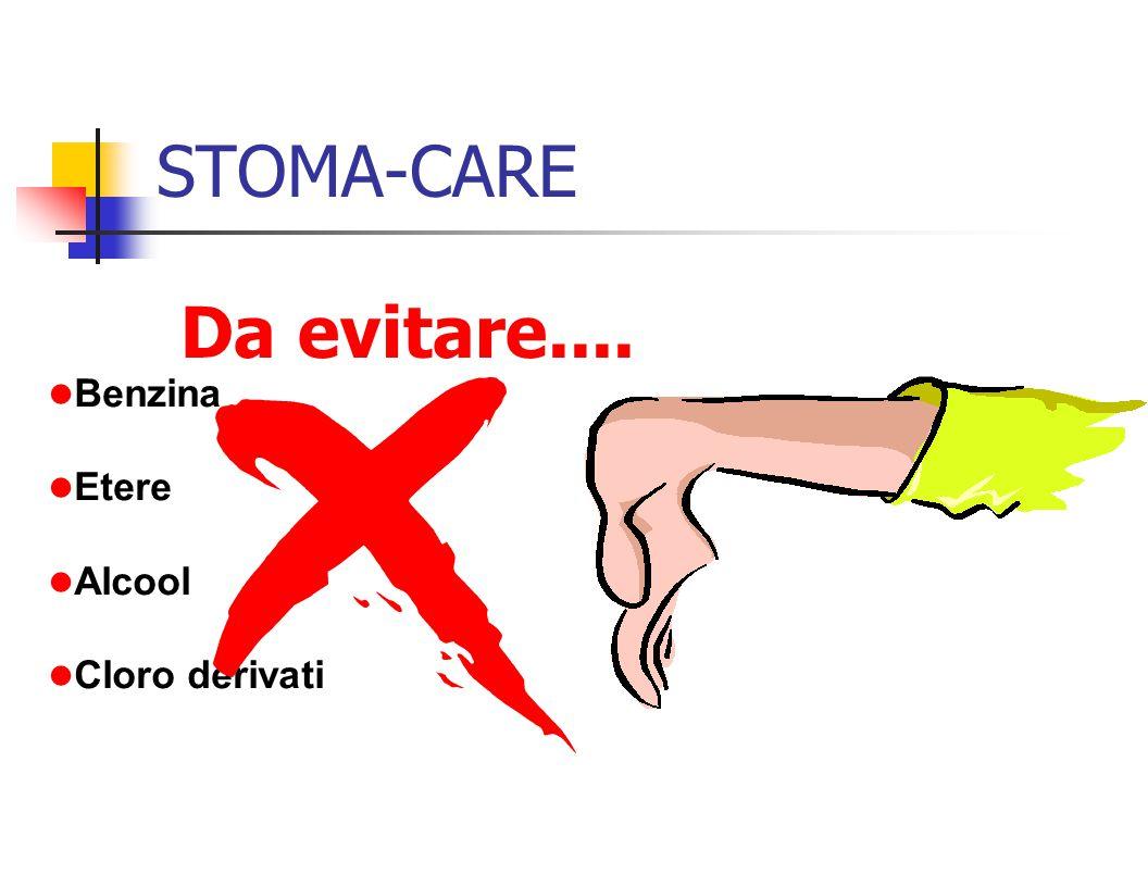 STOMA-CARE Da evitare.... l Benzina l Etere l Alcool l Cloro derivati