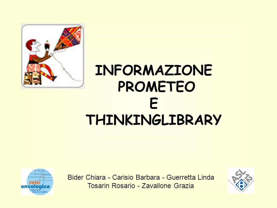 Bider Chiara - Carisio Barbara - Guerretta Linda Tosarin Rosario - Zavallone Grazia INFORMAZIONE PROMETEO E THINKINGLIBRARY